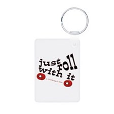 Just Roll With It Keychains
