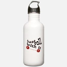 Just Roll With It Water Bottle