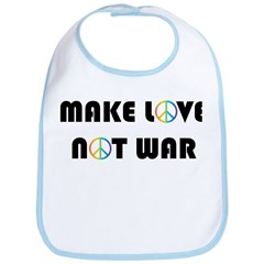 Make Love, Not War Bib