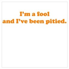 Pitied Fool Poster