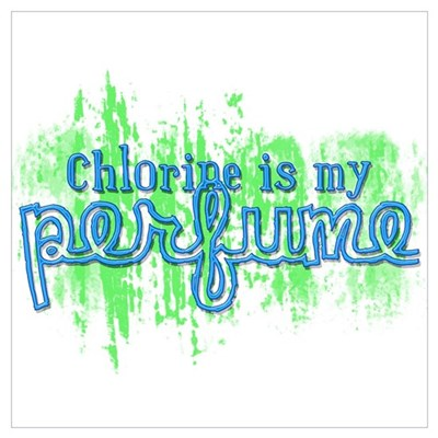 Chlorine is my Perfume (3 des Poster