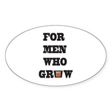 For Men Who Grow Decal