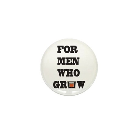 For Men Who Grow Mini Button (100 pack)
