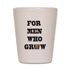 For Men Who Grow Shot Glass
