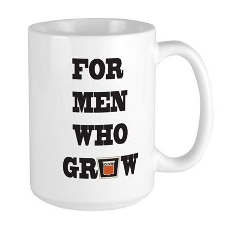 For Men Who Grow Large Mug