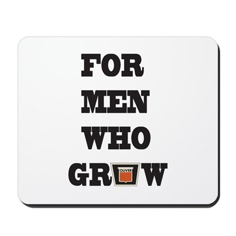 For Men Who Grow Mousepad