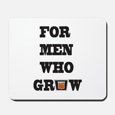 For Men Who Grow Mousepad