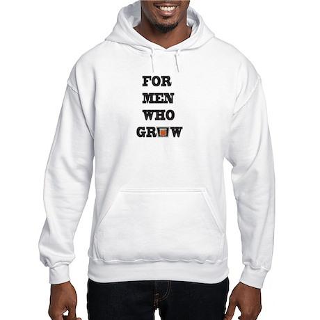 For Men Who Grow Hooded Sweatshirt
