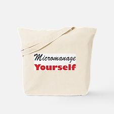 Micromanage Yourself Tote Bag