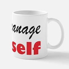 Micromanage Yourself Mug