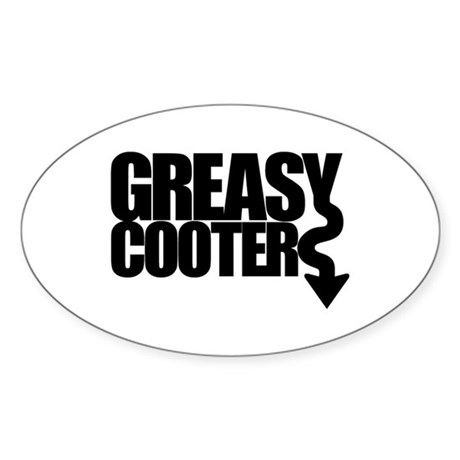 Greasy Cooter Oval Sticker