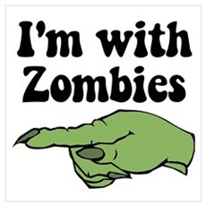 I'm With Zombies Halloween Poster