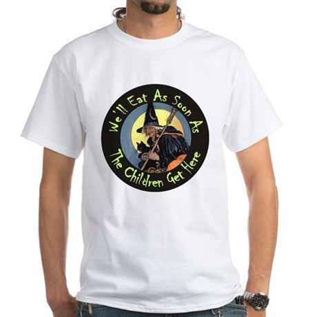 We'll Eat When the Kids Get Here White T-Shirt