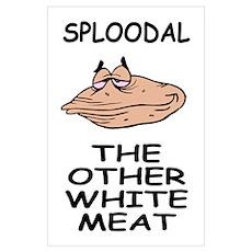 Sploodal White Meat<BR> Poster