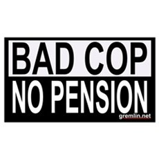 Bad Cop: No Pension Poster