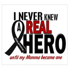 Never Knew A Hero 2 MELANOMA (Momma) P Poster