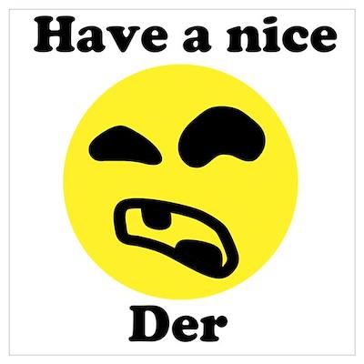 Have a nice Der Poster