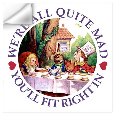 WE'RE ALL QUITE MAD Wall Decal