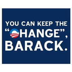 """Keep the """"CHANGE"""", Obama! Poster"""