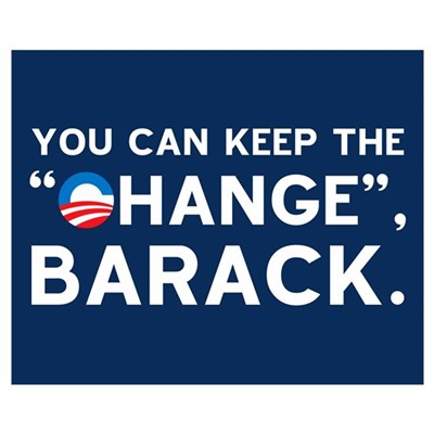 "Keep the ""CHANGE"", Obama! Framed Print"