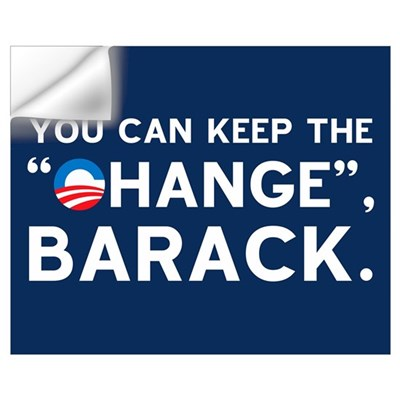 "Keep the ""CHANGE"", Obama! Wall Decal"