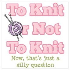 To Knit Or Not To Knit Poster