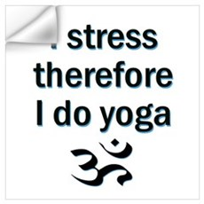 I STRESS THEREFORE I DO YOGA Wall Decal
