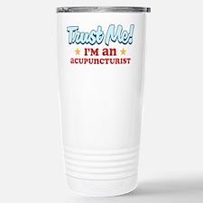 Trust me Acupuncturist Travel Mug