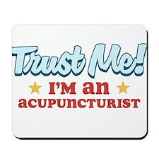 Trust me Acupuncturist Mousepad