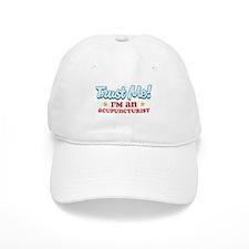 Trust me Acupuncturist Baseball Cap