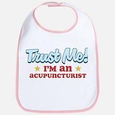 Trust me Acupuncturist Bib