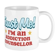 Trust me Addiction Counsellor Mug