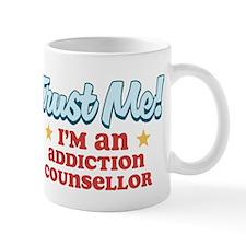 Trust me Addiction Counsellor Small Mug