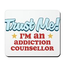 Trust me Addiction Counsellor Mousepad