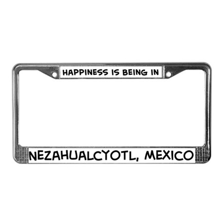 Happiness is Nezahualcóyotl License Plate Frame