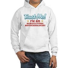 Trust me Agricultural biotech Jumper Hoody