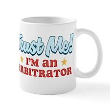 Trust me Arbitrator Mug