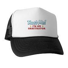 Trust me Arbitrator Trucker Hat