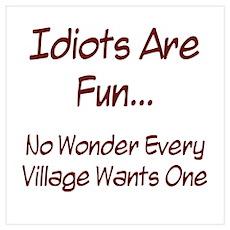 Idiots Are Fun... Poster