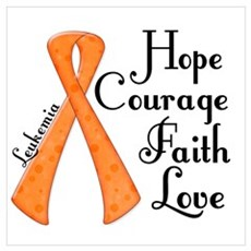 Hope Courage Faith Love LEUKEMIA Poster