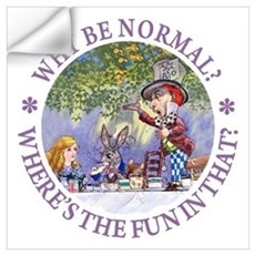MAD HATTER - WHY BE NORMAL? Wall Decal