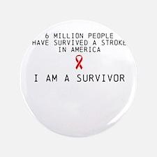 """6 Million people have survive 3.5"""" Button"""