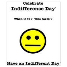 Celebrate Indifference Day Poster