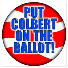 Put Colbert On The Ballot! Poster