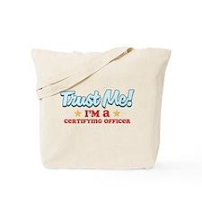 Trust me Certifying Officer Tote Bag