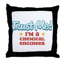 Trust me Chemical engineer Throw Pillow