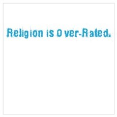Religion is Over-Rated Canvas Art