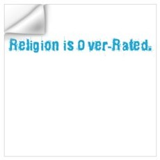 Religion is Over-Rated Wall Decal