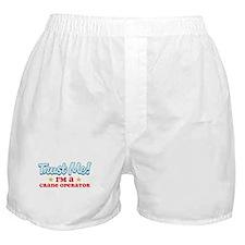 Trust me Crane operator Boxer Shorts
