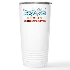 Trust me Crane operator Travel Mug